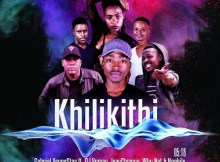 Gabriel YoungStar feat. DJ Vumar, JeayChroniq, Why Not & Nqobile - khilikithi