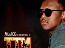 AquaticDJ - TTM (Ft. Cbu Da Kid & Pianola SA)
