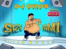 DJ Oros feat. Bizizi - Size Yami