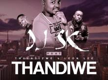 DJ SK feat. Thulasizwe & Leon Lee - Thandiwe