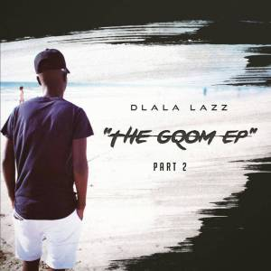 Dlala Lazz - The Gqom EP Part 2