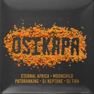 Eternal Africa - Osikapa (Ft. DJ Tira, MoonChild Sanelly, Patoranking & DJ Neptune) [Radio]