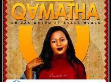 uBizza Wethu feat. Avela Mvalo - Qamata (Main Mix)
