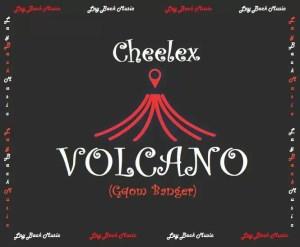Cheelex - Volcano (Gqom Banger)