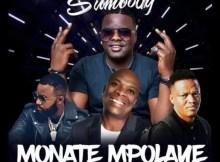 DJ Sumbody - Monate Mpolaye (feat. Cassper Nyovest, Thebe & Veties)