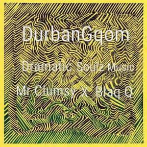 Dramatic Soulz - Beyond (Durban Gqom)