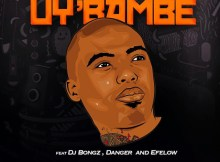 DJ Cheeze ft. DJ Bongz, Danger & Efelow - Uy'bambe