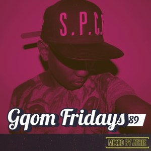 GqomFridays Mix Vol.89 (Mixed By Athie)