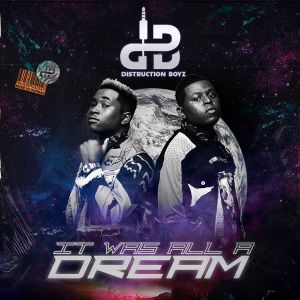 Distruction Boyz ft. DJ Tira & KDot - Amaxoki - It Was All A Dream Album