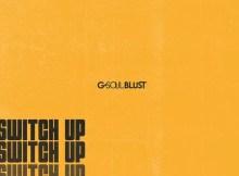 G-Soul Blust - Switch Up (Original Mix)