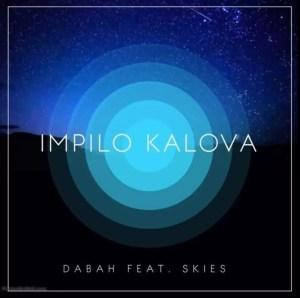 Dj DABAH - Impilo kaLova (feat.Skies)