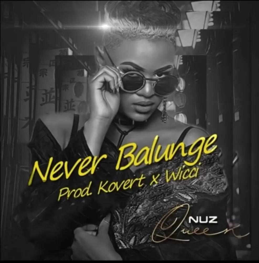 Nuz Queen - Never Balunge (Kovert x Wicci Bootleng Remix)