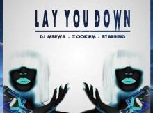 Dj Msewa x ZookieM x Starring - Lay You Down