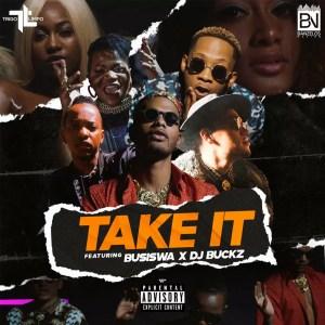 Trigo Limpo, DJ Buckz & Busiswa - Take It (Prod. Dj Maphorisa & Dj Knoh)