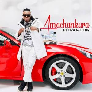 DJ Tira ft. TNS - Amachankura