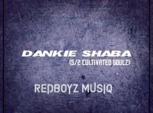 RedBoyz MusiQ - Dankie Shaba (S.O.2 Cultivated Soulz)