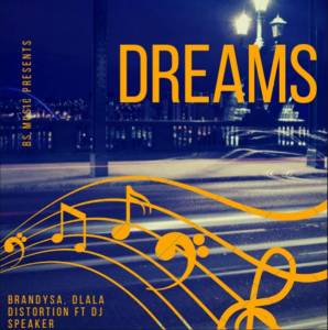 BrandySA & Dlala Distortion - Dreams (feat. DJ Speaker)