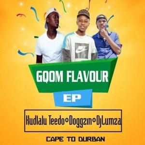 Kudlalu Teedo, Doggzin & Dj Lumza - Gqom Flavour E.P