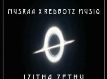 Musraa x RedBoyz MusiQ - Izitha Zethu