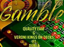 Quality Fam & Veroni Kings On Decks - Gamble (Ft. Dj Dubla)