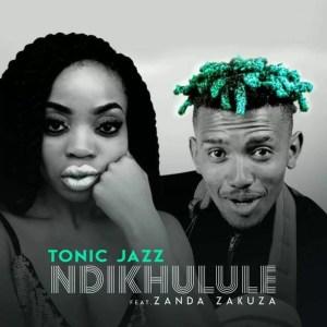 TonicJazz Ft. Zanda Zakuza - Ndikhulule