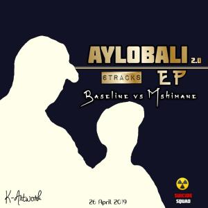 Baseline vs Mshimane - Aylobali EP 2.0, new gqom music, gqom songs, gqom 2019 download