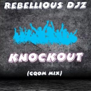 Rebellious DJz - Knockout