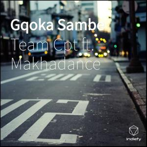 Team Cpt feat. Makhadance - Gqoka Sambe