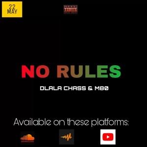 Dlala Chass & M80 - No Rules (Gqomu Mix)