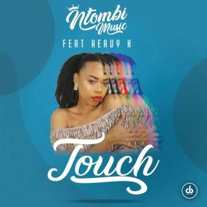 Ntombi Music Ft. Heavy-K -Touch