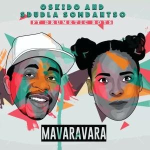 Oskido & Sdudla Somdantso Ft. DrumeticBoyz - Mavaravara