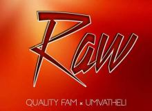 Quality Fam & uMvatheli - Raw