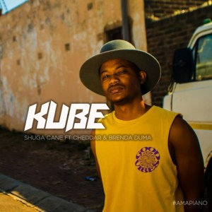 Shuga Cane Ft. Cheddar & Brenda Duma - Kube