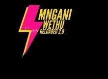 Dj Pelco - Mngani Wethu Reloaded 2.0 Mix