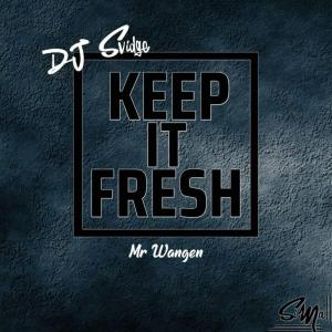 DjSvidge (Mr Wangen) - Keep It Fresh