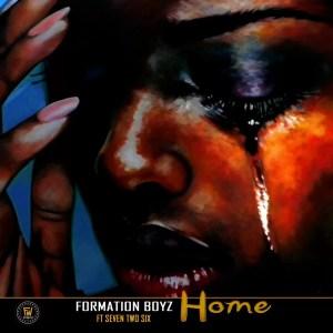 Formation Boyz - Home (feat. SevenTwoSix)