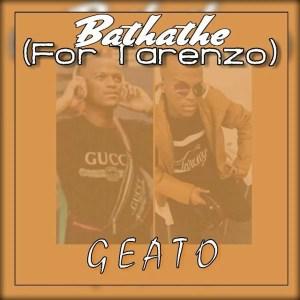 Geato - Bathathe (For Tarenzo)