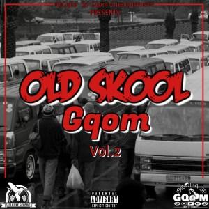 Old Skool Gqom Vol.2
