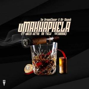 Six DreamChaser & Mr Mnandi - uMakhaphela (feat. uBiza Wethu, Mr Thela & Sheshamore)