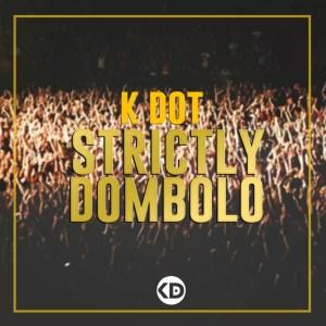 K Dot - Strictly Dombolo Mix