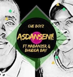 Cue Boyz ft. Mabanzer & Bhudda Bay - Asdanseni!