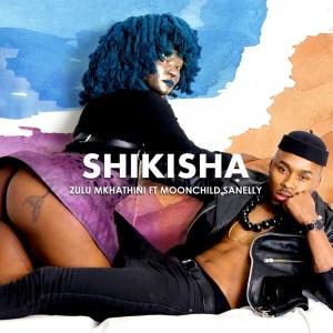 Zulu Mkhathini ft. Moonchild Sanelly - Shikisha