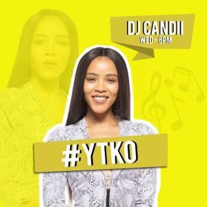 Dj Candii - YFM YTKO Gqomnificent Mix (2019.08.28)