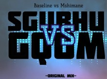 Baseline vs Mshimane - Sgubhu vs Gqom (Original Mix)