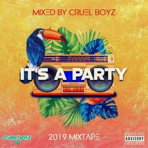 Cruel Boyz - It's a Party 2019 Mixtape, Latest gqom music, gqom tracks, gqom music download, club music, afro house music, mp3 download gqom music, gqom music 2018, Isgubhu, new gqom songs, south africa gqom music.
