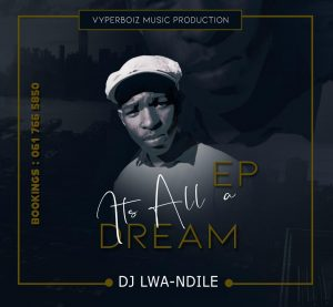 Dj Lwa-Ndille - It's All A Dream EP