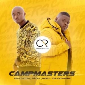 CampMasters ft. DJ Tira, Tipcee & Beast - Sya Enterisha