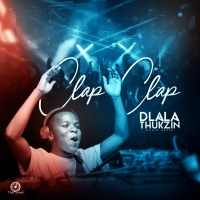 Dlala Thukzin - Clap Clap