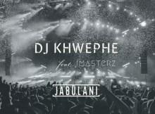 DJ Khwephe - Jabulani (feat. Imasterz)