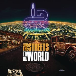 Distruction Boyz - From the Streets to the World (Album)